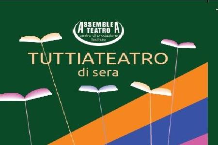 La nuova rassegna serale di Assemblea Teatro a Rivalta